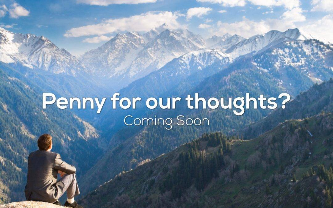 Penny for our thoughts?